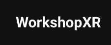 WorkshopXR